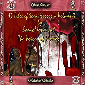 13 Tales of Sonic Horror, Volume 3 | [Edgar Allan Poe, H. P. Lovecraft, K. Anderson Yancy]