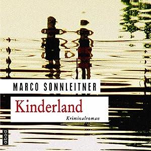 Kinderland (Bartholomäus Kammerlander 2) Audiobook