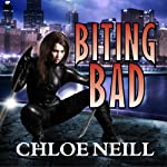 Biting Bad: Chicagoland Vampires Series, Book 8 (       UNABRIDGED) by Chloe Neill Narrated by Sophie Eastlake