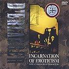 INCARNATION OF EROTICISM~LIVE AT HIBIYA YAON~ [DVD](���Ū�˺߸��ڤ�Ǥ��������ʤ����ټ����������ޤ�������ͽ����狼�꼡��E���ˤƤ��Τ餻���ޤ������ʤ�����ȯ���������ᤤ�����ޤ���)