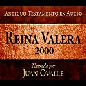 Santa Biblia - Reina Valera 2000 Biblia Completa en audio (Spanish Edition): Holy Bible - Reina Valera 2000 Complete Audio Bible (       UNABRIDGED) by Juan Ovalle Narrated by Juan Ovalle