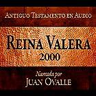Santa Biblia - Reina Valera 2000 Biblia Completa en audio (Spanish Edition): Holy Bible - Reina Valera 2000 Complete Audio Bible Audiobook by Juan Ovalle Narrated by Juan Ovalle