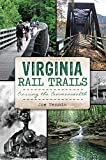 Virginia Rail Trails:: Crossing the Commonwealth
