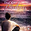 The Art of Breathing Audiobook by TJ Klune Narrated by Sean Crisden