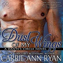 Dust of My Wings (       UNABRIDGED) by Carrie Ann Ryan Narrated by Gregory Salinas
