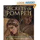 Secrets of Pompeii: Everyday Life in Ancient Rome