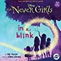 In a Blink: The Never Girls Series, Book 1 Audiobook by Kiki Thorpe Narrated by Eileen Stevens