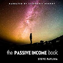 The Passive Income Book (Deluxe Edition) Audiobook by Steve Pavlina Narrated by Stephanie Murphy