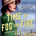 Time of Fog and Fire: A Molly Murphy Mystery Audiobook by Rhys Bowen Narrated by Nicola Barber