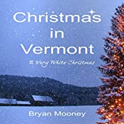 Christmas in Vermont: A Very White Christmas | [Bryan Mooney]