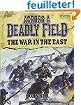 Across A Deadly Field - The War in th...