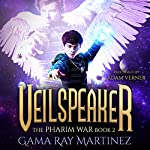 Veilspeaker: Pharim War Book 2 | Gama Ray Martinez