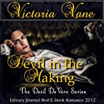 Devil in the Making: The Devil DeVere (       UNABRIDGED) by Victoria Vane Narrated by Guy Veryzer