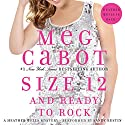 Size 12 and Ready to Rock: A Heather Wells Mystery (       UNABRIDGED) by Meg Cabot Narrated by Sandy Rustin