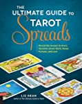 The Ultimate Guide to Tarot Spreads:...