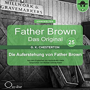 Die Auferstehung von Father Brown (Father Brown - Das Original 25) Hörbuch