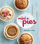 Mini Pies: Sweet and Savory Recipes f...