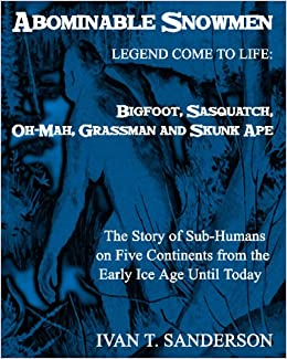Comes To Life: Bigfoot, Sasquatch, Oh-Mah, Grassman And Skunk Ape