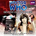 Doctor Who: Destiny of the Daleks (TV soundtrack) Radio/TV Program by Terry Nation Narrated by Tom Baker, Lalla Ward