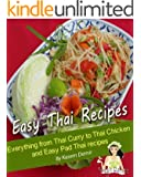 Easy Thai Recipes. Everything from Thai Curry to Thai Chicken and Easy Pad Thai Recipe (English Edition)