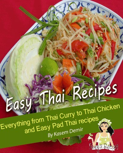 Easy Thai Recipes. Everything from Thai Curry to Thai Chicken and Easy Pad Thai recipes