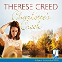 Charlotte's Creek Audiobook by Therese Creed Narrated by Caz Prescott