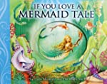 If You Love a Mermaid Tale: The Littl...