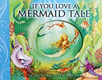 If You Love a Mermaid Tale: The Little Mermaid and The Magic Shell (If You--Barron's Educational Series)