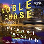 Noble Chase: A Novel | Michael Rudolph
