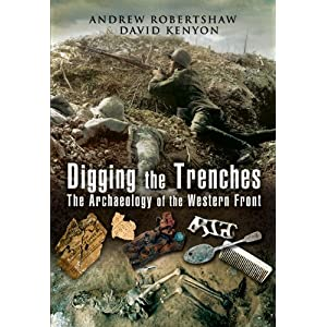 Download ebook DIGGING THE TRENCHES: The Archaeology of the Western Front