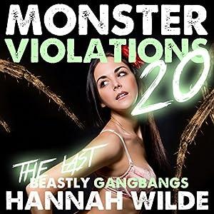 Monsters Violations 20: The Last Beastly Gangbangs Audiobook