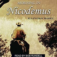 Morning in Nicodemus (       UNABRIDGED) by Ellen Gray Massey Narrated by Bob Rundell