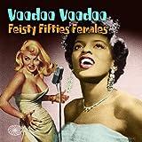 Voodoo Voodoo: Feisty Fifties Females