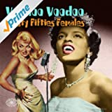 Voodoo Voodoo: Feisty Fifties Females