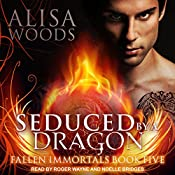 Seduced by a Dragon: Fallen Immortals, Book 5 | Alisa Woods
