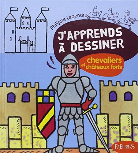 J'apprends à dessiner Chevaliers et châteaux forts
