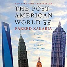 The Post-American World 2.0 (       UNABRIDGED) by Fareed Zakaria Narrated by Fareed Zakaria