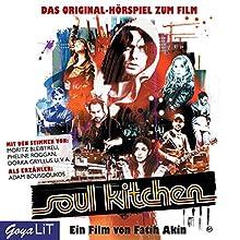 Soul Kitchen: Das Original-Hörspiel zum Film Hörspiel von Fatih Akin, Adam Bousdoukos Gesprochen von:  div.