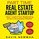 Part Time Real Estate Agent Startup: How I Went from Bartending to Be a Successful Realtor | David Newman