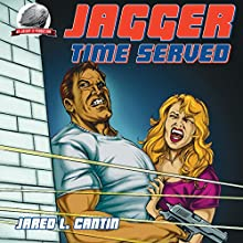 Jagger - Time Served Audiobook by Jared L. Cantin Narrated by Jamison R. Ross