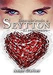 Descubriendo a Seytton: El reencuentro
