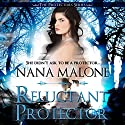 Reluctant Protector: Protectors Series Audiobook by Nana Malone Narrated by Robin Dane