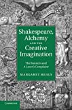 img - for Shakespeare, Alchemy and the Creative Imagination by Margaret Healy (2014-07-17) book / textbook / text book