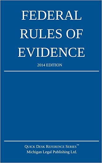 Federal Rules of Evidence: 2014 Edition