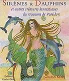 echange, troc Gillian Kemp - Sirènes et Dauphins et autres créatures fantastiques du royaume de Poséidon