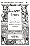 img - for Imaginative Futures: Proceedings of the 1993 Science Fiction Research Association Conference, June 17-19, 1993, Reno, Nevada (Sfra Studies in Science) book / textbook / text book