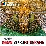 Mikrofotografie (mitp Edition ProfiFoto): Für Kunst und Wissenschaft