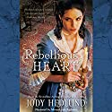Rebellious Heart Audiobook by Jody Hedlund Narrated by Mary Sarah Agliotta