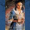Rebellious Heart Hörbuch von Jody Hedlund Gesprochen von: Mary Sarah Agliotta