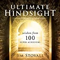 Ultimate Hindsight: Wisdom from 100 Super Achievers Audiobook by Jim Stovall Narrated by Rich Germaine